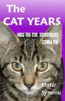 Cover for 'The Cat Years: How My Cat Soulmates Saved Me'