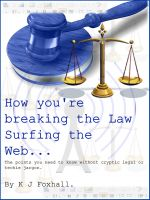 Cover for 'How You're breaking the Law Surfing The Web'