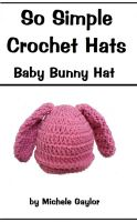 Cover for 'So Simple Crochet Hats: Baby Bunny Hat'