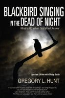 Cover for 'Blackbird Singing in the Dead of Night: What to do When God Won't Answer (Updated Edition with Study Guide)'