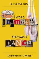Cover for 'I was a drummer she was a dancer'