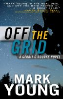 Cover for 'Off the Grid (A Gerrit O'Rourke Novel)'