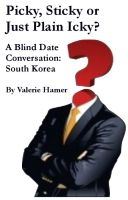 Cover for 'Picky, Sticky or Just Plain Icky? A Blind Date Conversation: South Korea'