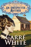 Cover for 'An Unexpected Mother (The Colorado Brides Series)'