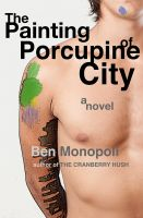 Cover for 'The Painting of Porcupine City: A Novel'