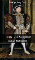 Cover for 'Henry VIII Companion (Includes Study Guide, Complete Unabridged Book, Historical Context, Biography, and Character Index)'