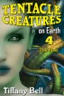 Tentacle Creatures on Earth 4: The Plan by Tiffany Bell