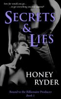Cover for 'Secrets & Lies (Bound to the Billionaire Producer, #1) (BDSM Erotic Romance)'