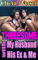 Cover for 'Threesome with My Husband, His Ex, and Me (swingers erotica)'