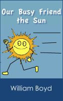 Cover for 'Our Busy Friend the Sun'