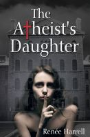 Cover for 'The Atheist's Daughter'