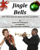 Cover for 'Jingle Bells Pure sheet music for piano and tenor saxophone by James Lord Pierpont arranged by Lars Christian Lundholm'