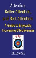 Cover for 'Attention, Better Attention, and Best Attention: A Guide for Enjoyably Increasing Effectiveness'