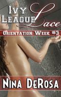 Cover for 'Ivy League Lace - Orientation Week #3'