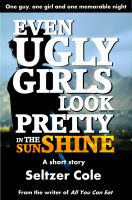 Cover for 'Even Ugly Girls Look Pretty in the Sunshine'