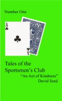 "Cover for '""An Act of Kindness"" -- A Tale of the Sportsmen's Club'"
