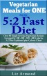 Vegetarian Meals for One for the 5:2 Fast Diet by Liz Armond
