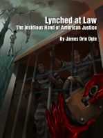 Cover for 'Lynched at Law : The Insidious Hand of American Justice'