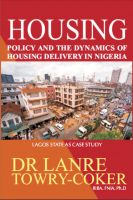 Cover for 'Housing Policy and the Dynamics of Housing Delivery in Nigeria: Lagos State as Case Study'