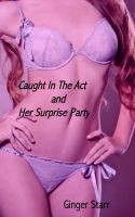Cover for 'Caught In The Act and Her Surprise Party'