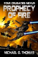 Cover for 'Prophecy of Fire (Star Crusades Nexus, Book 5)'