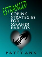 Cover for 'ESTRANGED: Coping Strategies for (Grand)parents'