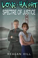 Cover for 'Love-Haight: Spectre of Justice'