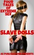 Slave Dolls - Four Tales Of Extreme Sex by AE Publications
