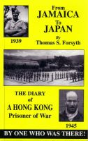 Cover for 'From Jamaica to Japan: The Diary of a Hong Kong Prisoner of War'