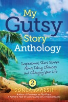 My Gutsy Story® Anthology: Inspirational Short Stories About Taking Chances