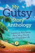 My Gutsy Story® Anthology: Inspirational Short Stories About Taking Chances and Changing Your Life by Sonia Marsh
