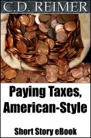 Cover for 'Paying Taxes, American Style (Short Story)'