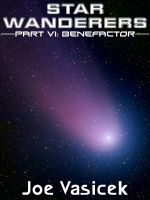Cover for 'Star Wanderers: Benefactor (Part VI)'
