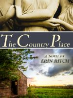 Cover for 'The Country Place: A Novel'