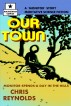 Our Town by Chris Reynolds