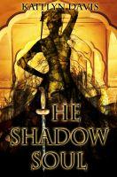 Kaitlyn Davis - The Shadow Soul (A Dance of Dragons #1)