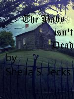 Cover for 'The Baby Isn't Dead'