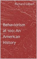 Cover for 'Behaviorism at 100: An American History'
