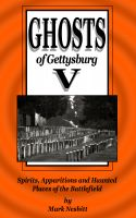 Cover for 'Ghosts of Gettysburg V: Spirits, Apparitions and Haunted Places on the Battlefield'