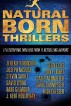Natural Born Thrillers: 11 Electrifying Thriller Novels from 11 Bestselling Authors by Jeremy Robinson