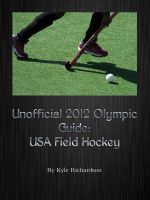 Cover for 'Unofficial 2012 Olympic Guides: USA Field Hockey'