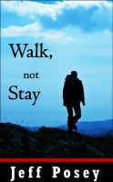 Cover for 'Walk, Not Stay: a short story'