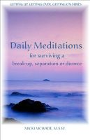Cover for 'Daily Meditations for Surviving a Breakup, Separation or Divorce'