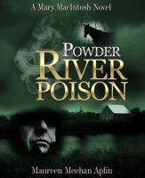 Cover for 'Powder River Poison, a Mary MacIntosh novel'