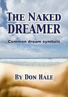 Cover for 'The Naked Dreamer - How to Interpret your bizarre dreams'