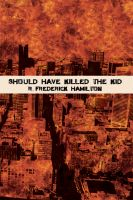Cover for 'Should Have Killed The Kid'