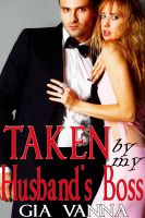 Cover for 'Taken By My Husband's Boss (Cuckold Erotica)'