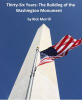 Cover for 'Thirty-Six Years: The Building of the Washington Monument'