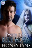 Honey Jans - Twice in a Blue Moon