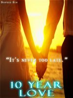 Cover for 'Soft Love #3: Ten Year Love 'It's Never Too Late' (Couples Erotica)'